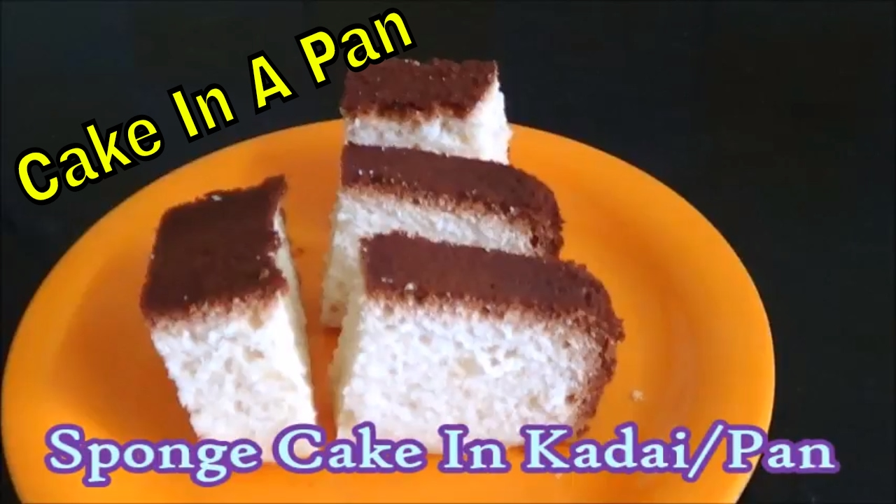 Cake Recipe With Kadai: Soft Sponge Cake Without Oven