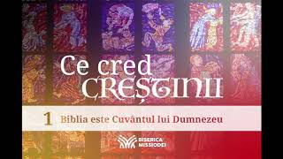 Biblia este Cuvantul lui Dumnezeu | EP1 | Ce cred crestinii?
