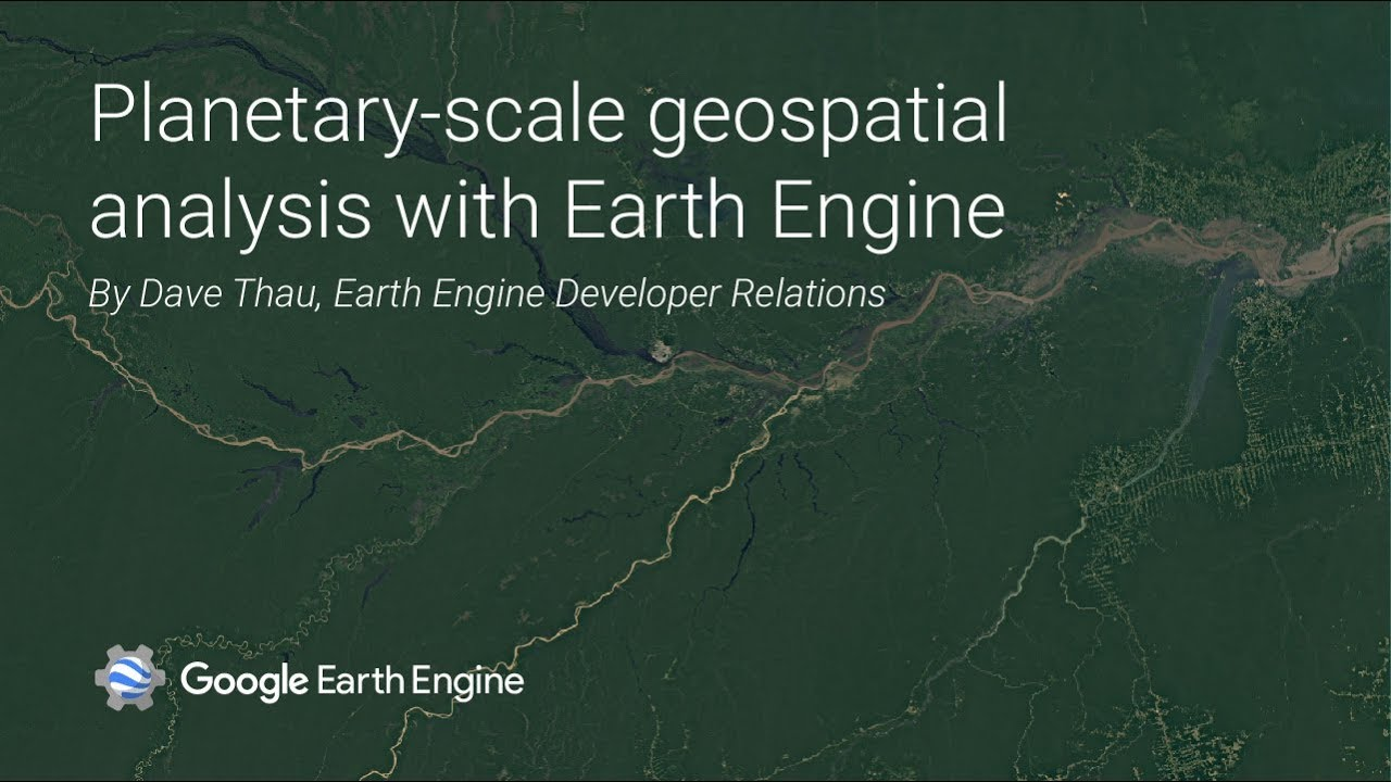 Introduction | Google Earth Engine API | Google Developers