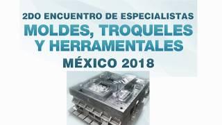 Presentan el 2do Encuentro de Especialistas de Moldes, Troqueles y Herramentales México 2018