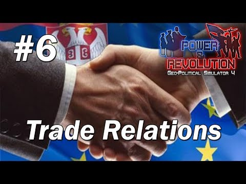 SERBIA EP6 | Trade Relations | Power & Revolution Gameplay