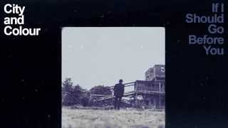 City and Colour - If I Should Go Before You (Full Album)