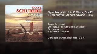 Symphony No. 4 in C Minor, D. 417: III. Menuetto - Allegro Vivace – Trio