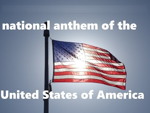 The Star Spangled Banner national anthem of the United States of America.