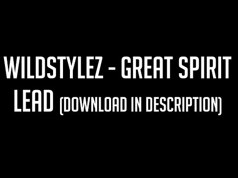 Wildstylez - Great Spirit Lead Remake/Replicate 2017 (FREE DOWNLOAD)
