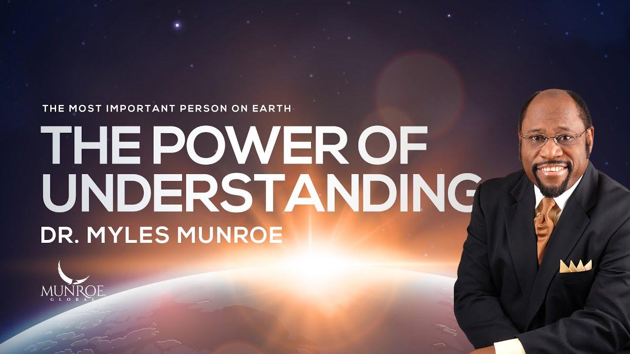 The Power of Understanding   Dr. Myles Munroe