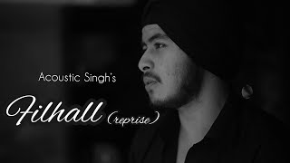 Filhall reprise Acoustic Singh Mp3 Song Download