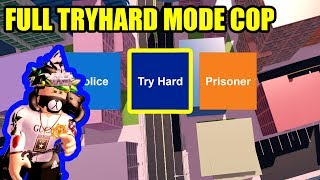 Playing ULTIMATE TRYHARD COP MODE in Roblox Jailbreak