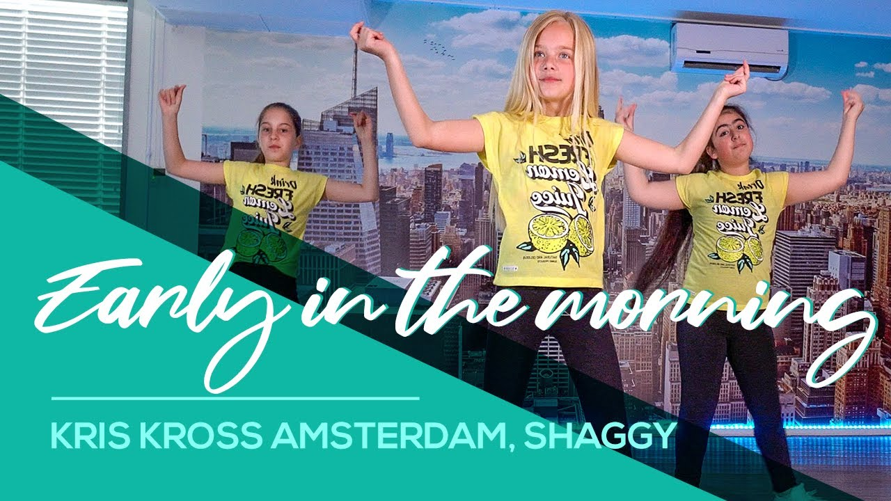 Early in the morning - Kris Kross Amsterdam, Shaggy, Conor Maynard,  Kids TikTok Dance Easy