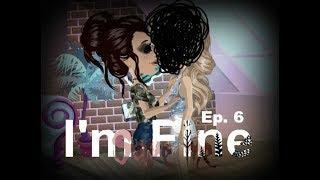 I'm Fine Ep. 6 MSP