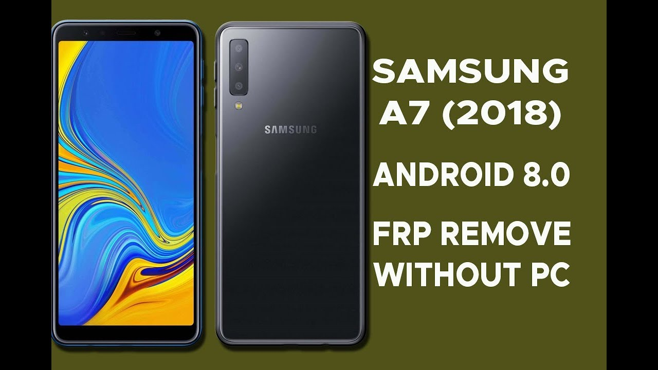 Samsung A7 (2018) FRP Remove Without PC 100% || SM-A750F Google account  Bypass 8 0