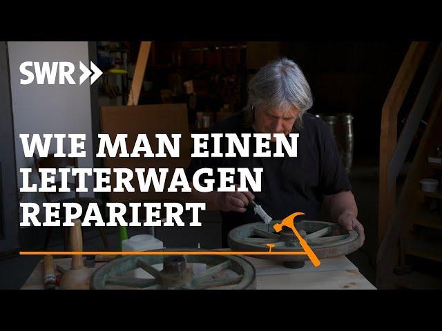 Wie man einen alten Leiterwagen repariert   SWR Handwerkskunst