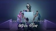 ALEKSANDRA MLADENOVIC - GOTOVA STVAR (OFFICIAL VIDEO)