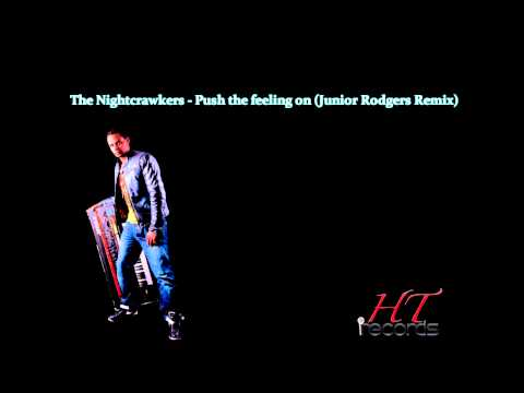 The Nightcrawlers - Push the feeling on (Junior Rodgers 2011 Remix)HT Records ( HD )