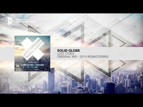 Solid Globe - Lost Cities (2014 Remastering) FULL Amsterdam Trance