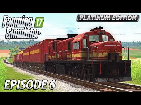 TRANSPORT BY TRAIN | Farming Simulator 17 Platinum Edition | Estancia Lapacho - Episode 6