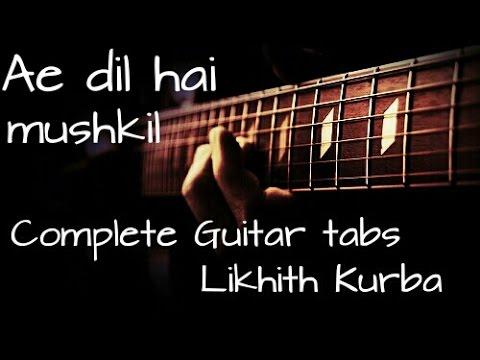 Ae Dil Hai mushkil | Arijit Singh | Complete guitar Tabs/Lesson by Likhith Kurba