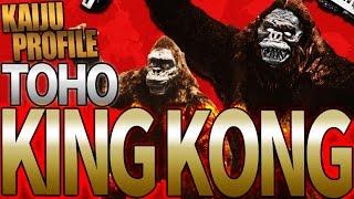 King Kong (Toho)|KAIJU PROFILE 【wikizilla.org】