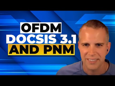 OFDM, DOCSIS 3.1 and PNM (Proactive Network Maintenance)