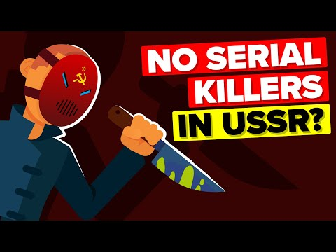 Why USSR Had No Serial Killers  There is