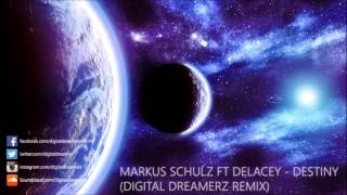 Markus Schulz Ft Delacey Destiny Digital Dreamerz Remix
