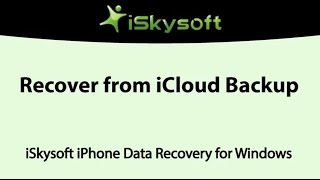 iSkysoft iPhone Data Recovery - Recover iPhone Data from iCloud Backup