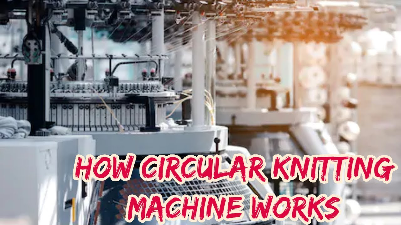 New Facts On Circular Knitting Machines