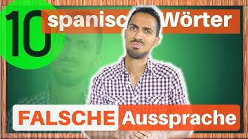 10 Spanische Wörter & deine FALSCHE AUSSPRACHE