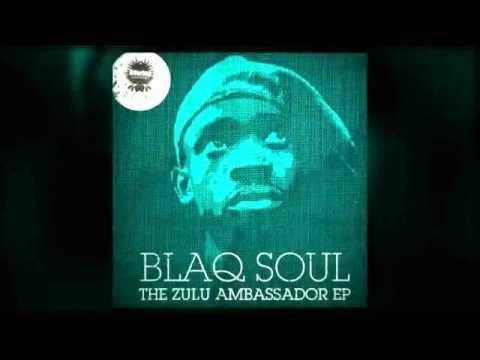 Blaq Soul - The Zulu Ambassador EP