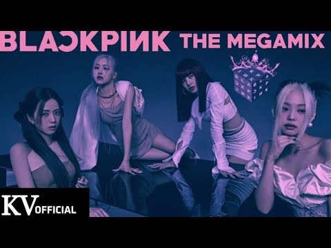 BLACKPINK - 'THE MEGAMIX' (All Songs) by KV OFFICIAL
