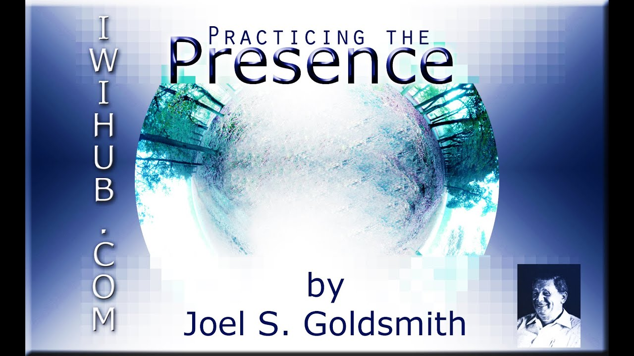 Practicing the presence meditation by joel s goldsmith 299a