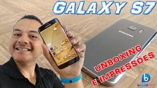 Galaxy S7 - Finalmente! Unboxing e Impressões