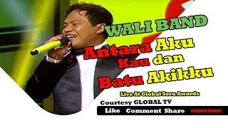WALI BAND Antara Aku, Kau Dan Batu Akikku Global Seru Awards 2015 15-04-2015 Courtesy GLOBAL TV