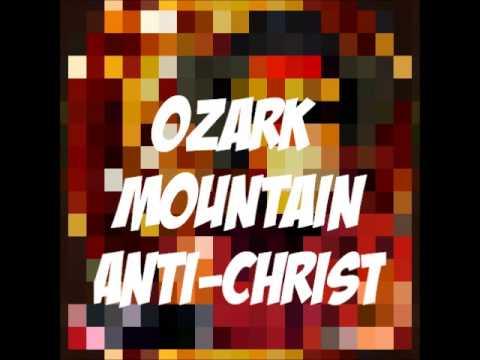 Ozark Mountain Anti-Christ