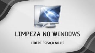 Como fazer uma limpeza no Windows - Sem programas