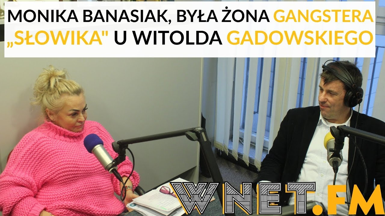 """Ex-żona gangstera """"Słowika"""" u Gadowskiego: Nie żyłam ze zrabowanych pieniędzy przez mojego męża"""