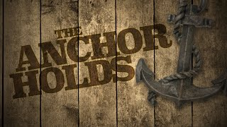 The Anchor Holds - Pastor Ray Harrison