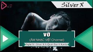 Vỡ - Silverx ft Quân Đao ft Kandy「Video Lyrics」