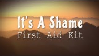 First Aid Kit - It's a Shame (Lyric Video)