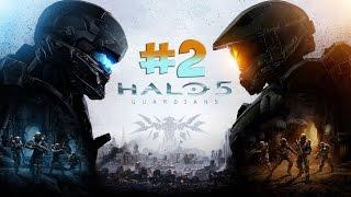 Halo 5: Guardians. Прохождение. Часть 2 (Синяя команда. Чиф) 60fps