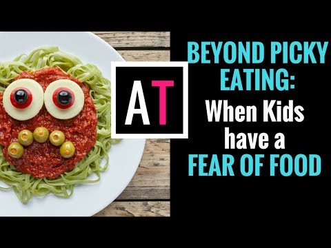 Beyond Picky Eating: When Kids have a Fear of Food