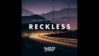 Gareth Emery feat. Wayward Daughter - Reckless (Standerwick Extended Remix)