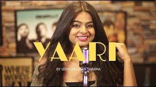 Yaari | Urvashi Kiran Sharma