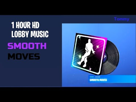 Fortnite - Smooth Moves Lobby Music HD *1 HOUR*