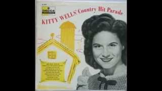 Early Kitty Wells - **TRIBUTE** - Ive Kissed You My Last Time (1953). YouTube Videos