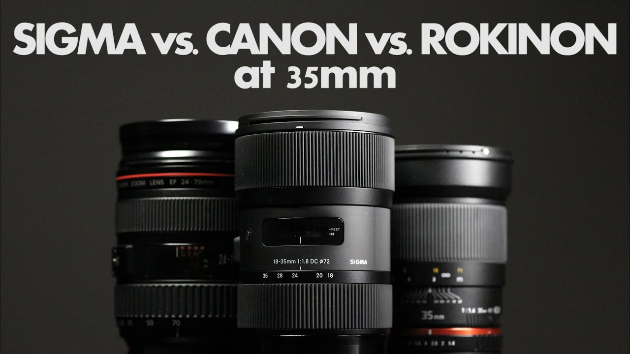 The Sigma 18-35 f/1.8 vs. Canon and Rokinon at 35mm - YouTube