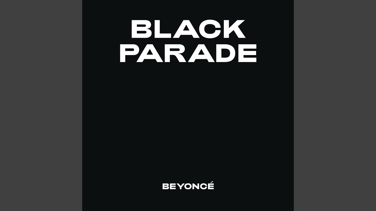 Beyonc Releases New Song 'Black Parade' In The Final Hours Of ...