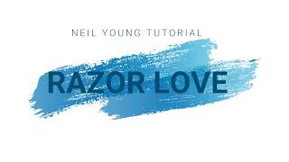 "How To Play ""RAZOR LOVE"" by Neil Young 