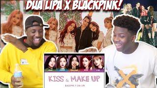 Dua Lipa & BLACKPINK - Kiss and Make Up (REACTION)