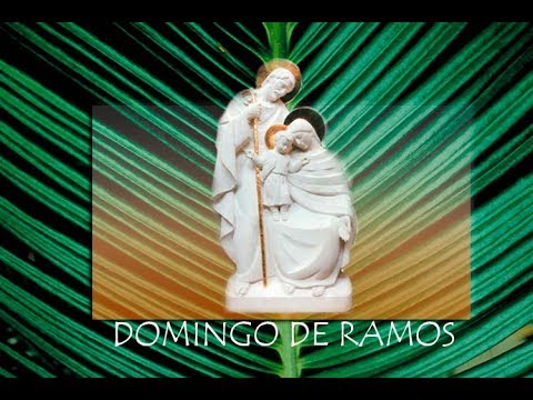 DOMINGO DE RAMOS  2018 PARROQUIA SAGRADA FAMILIA